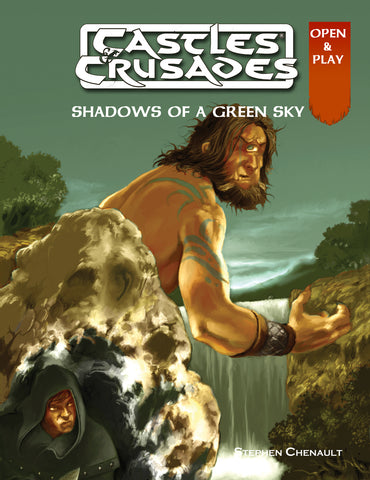 Shadows of a Green Sky - Castles and Crusades - Open and Play