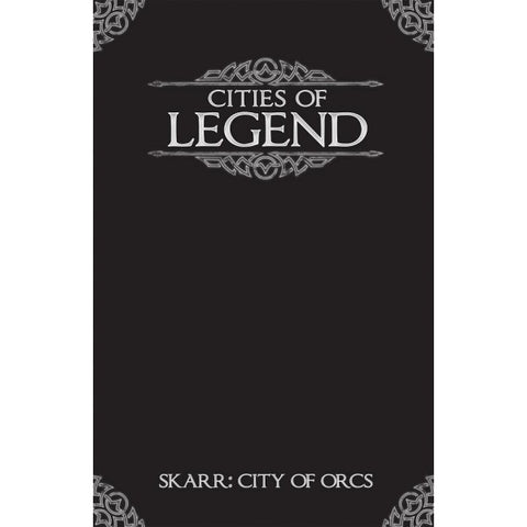 Cities of Legend - Skarr: City of Orcs for Legend RPG
