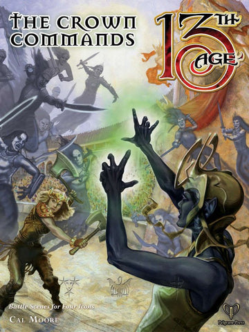 The Crown Commands: 13th Age Fantasy Supplement