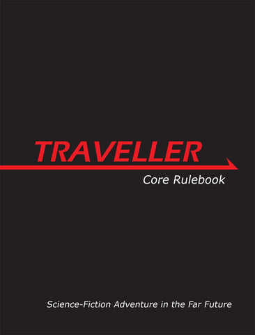 Traveller: Core Rule Book - Science Fiction Adventure in the Far Future