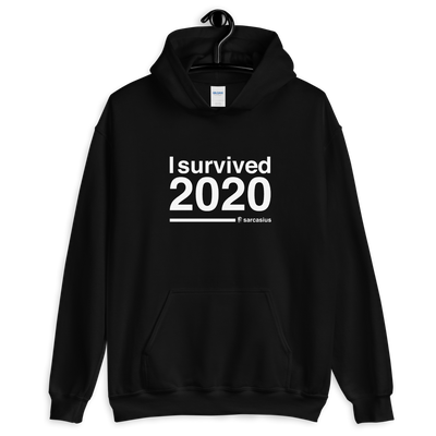 edgy hoodies, funny hoodies, I survived 2020, sarcastic quotes