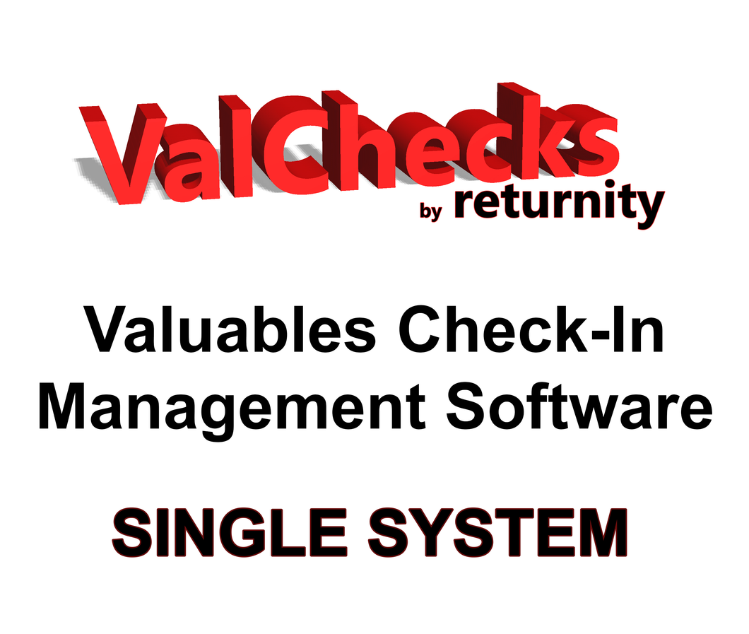 ValChecks Valuables Check-In Management Software:    SINGLE SYSTEM