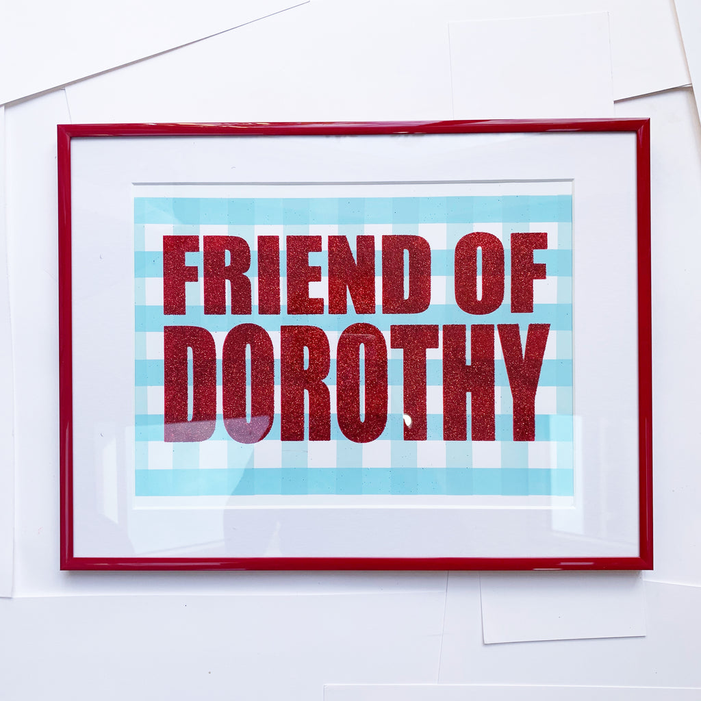 Friend of Dorothy, Wizard of Oz, Hannah Carvell, Screen Print