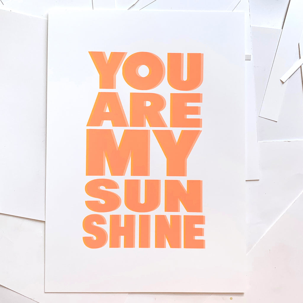 You are My Sunshine, Hannah Carvell, Screen Print