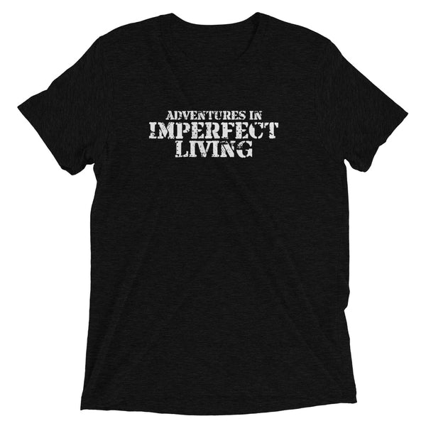 Adventures in Imperfect Living Short sleeve t-shirt
