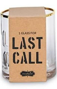 """Last Call""  6oz. Glass"