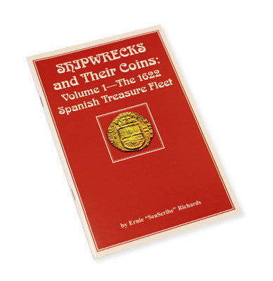 Shipwrecks and their coins - Volume 1 - The 1622 Spanish Treasure Fleet