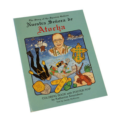 The Story of the Spanish Galleon Atocha Coloring Book with Poster Map