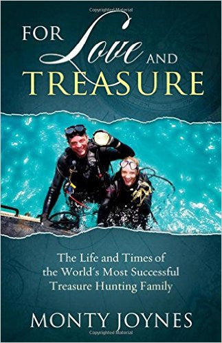 For Love and Treasure: The Life and Times of the World's Most Successful Treasure Hunting Family