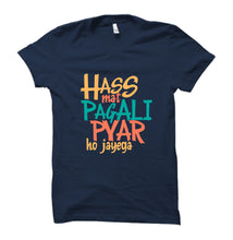Load image into Gallery viewer, Namak Swad Anusar-Hass Mat Pagali-Mili Toh Best Printed T-shirt Combo (Pack of 3)