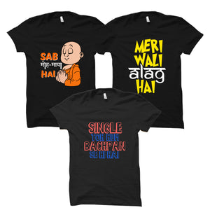 Sab Moh Maya Hai- Meri Wali alag Hai- Single toh hum Printed T-shirt Combo (Pack of 3)