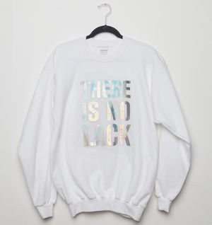 THERE IS NO LACK | Unisex Sweatshirt, Foil on White