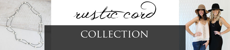 Rustic Cord Collection