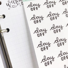 Load image into Gallery viewer, Day off script planner stickers lettering monochrome small size hand lettered