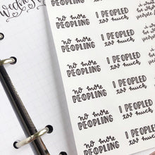 Load image into Gallery viewer, Peopled too much introvert script planner stickers lettering monochrome large size hand lettered great for bullet journal