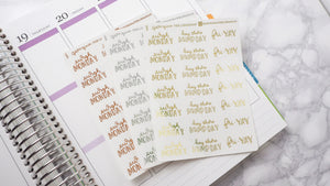 Foil Working week dismay to fri yay script planner stickers lettering large size hand lettered
