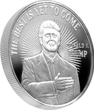 Limited Edition 1oz Silver President Trump & the Best is Yet to Come!