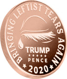 leftist tears 1oz copper coin part of the Trump Pence 2020 1oz Commemorative coin series