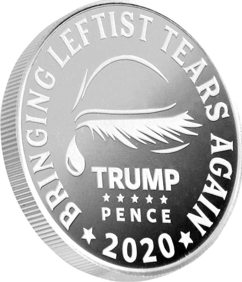 This Trump Coin Series is going to bring alot of leftist to tears so we made a coin of just that.