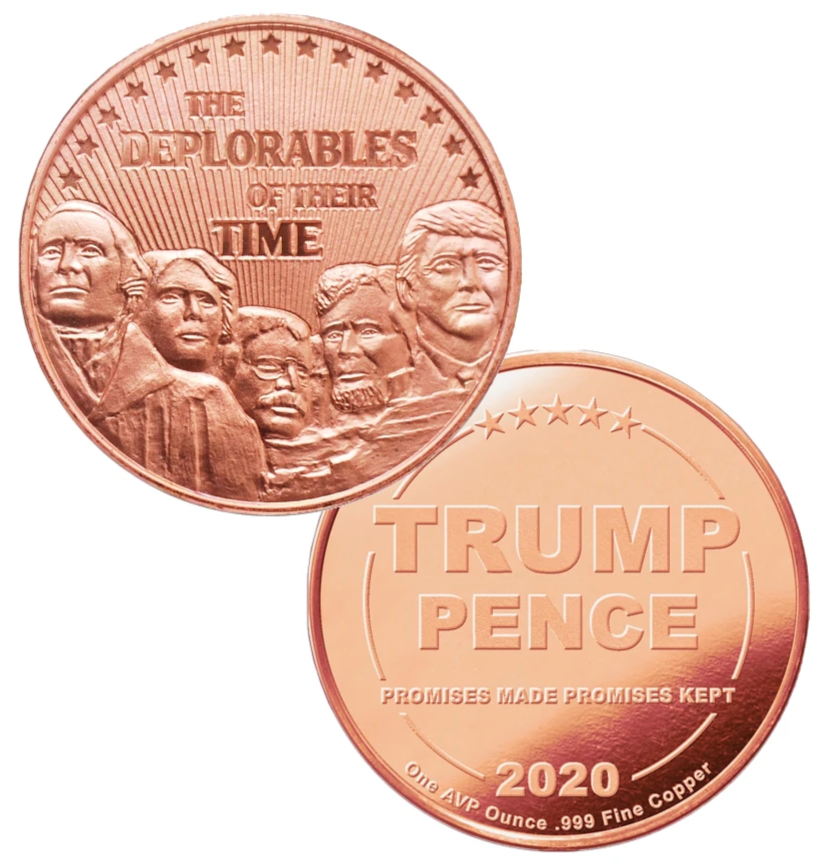 this is our trump deplorables commemorative coin - showing the trump / pence reverse that is standard on all of our 1oz coins - .999 1oz copper- shows president trump on mount rushmore
