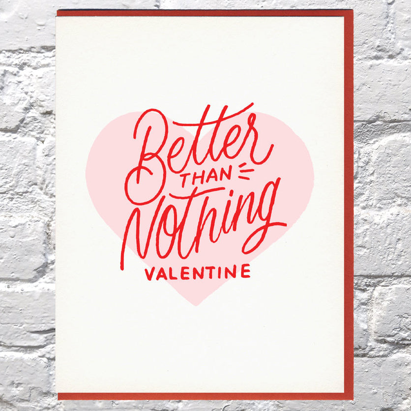 CLEARANCE - Better Than Nothing Valentine Card