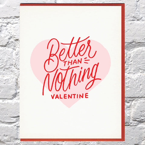 Better Than Nothing Valentine Card