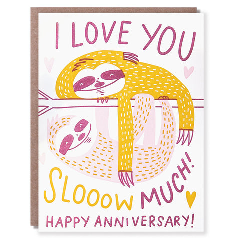 Love You Slooow Much Anniversary Card