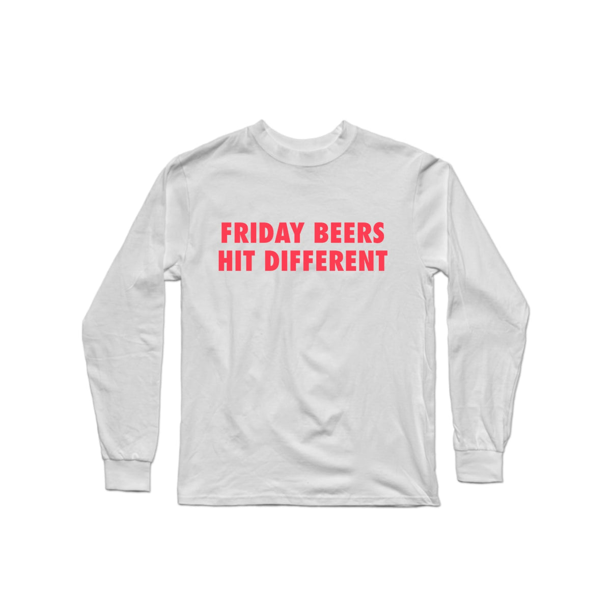 Friday Beers Hit Different Long Sleeve