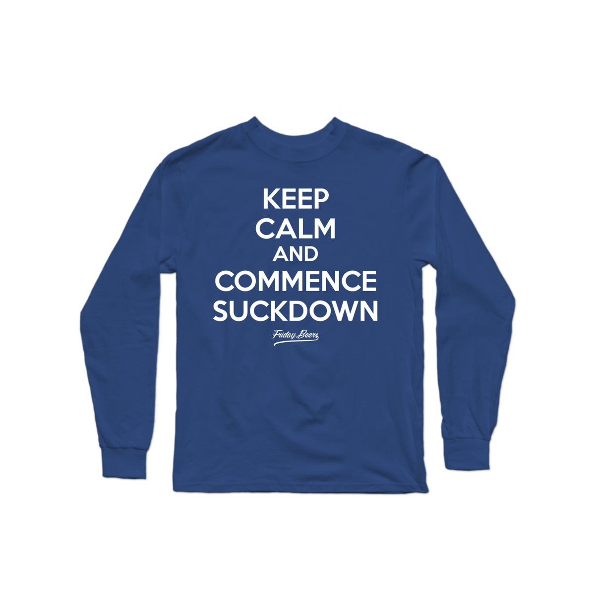 Keep Calm and Commence Suckdown Long Sleeve Blue