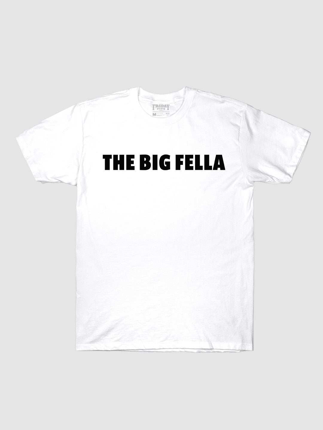 The Big Fella Bold T-Shirt