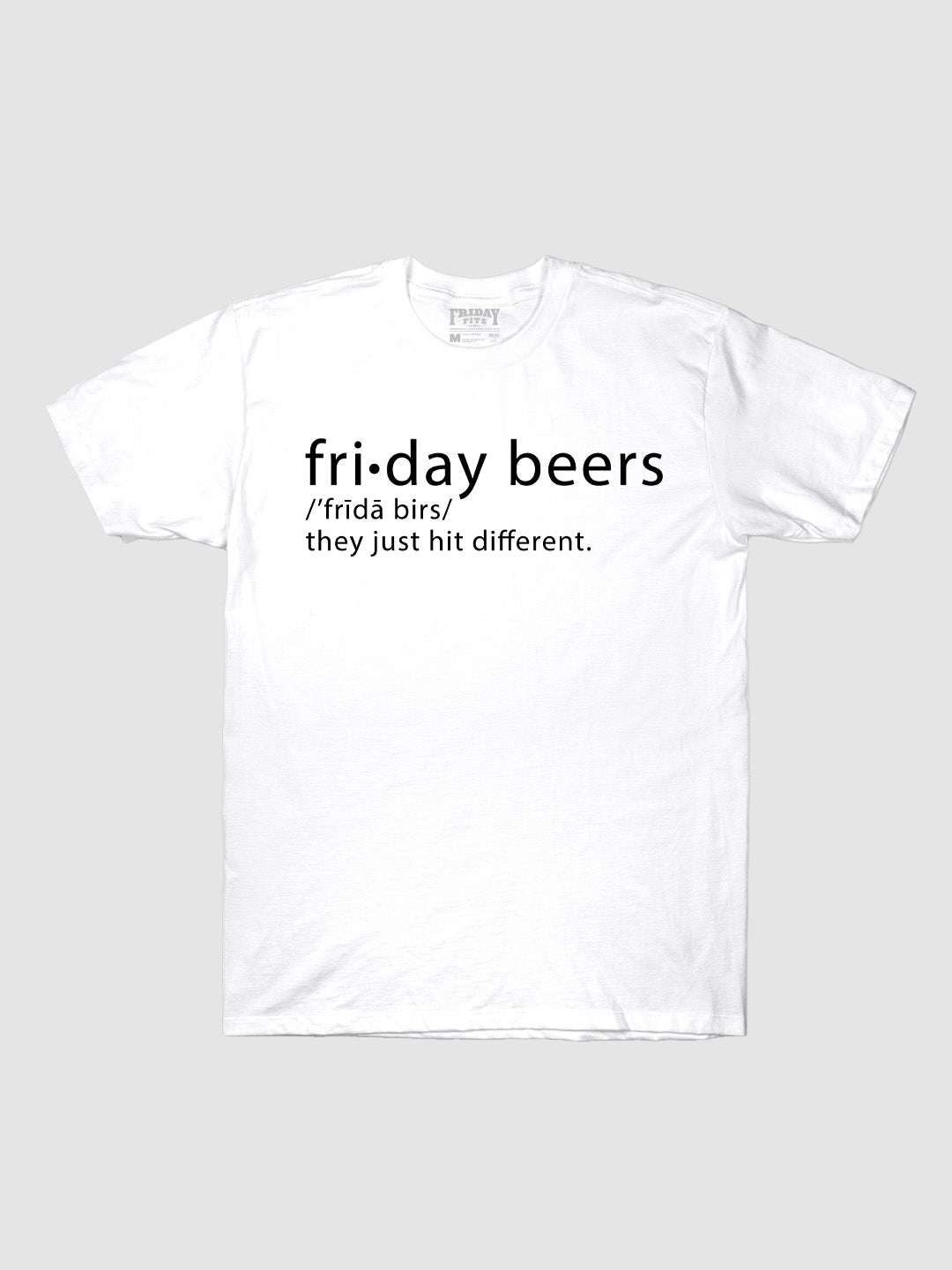 Friday Beers Just Hit Different T-Shirt White