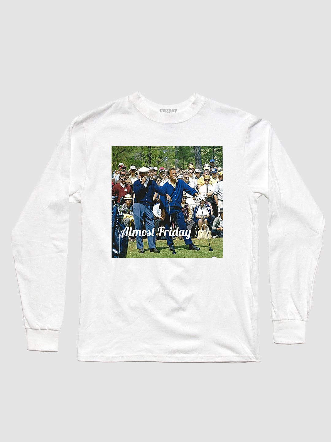 Almost Friday Old Timers Long Sleeve