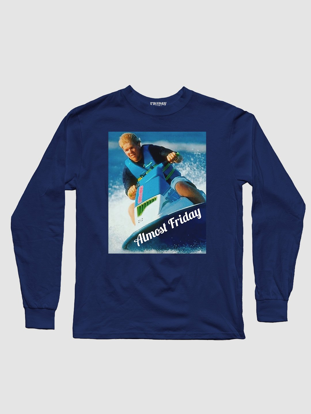 Almost Friday Jet Ski Long Sleeve