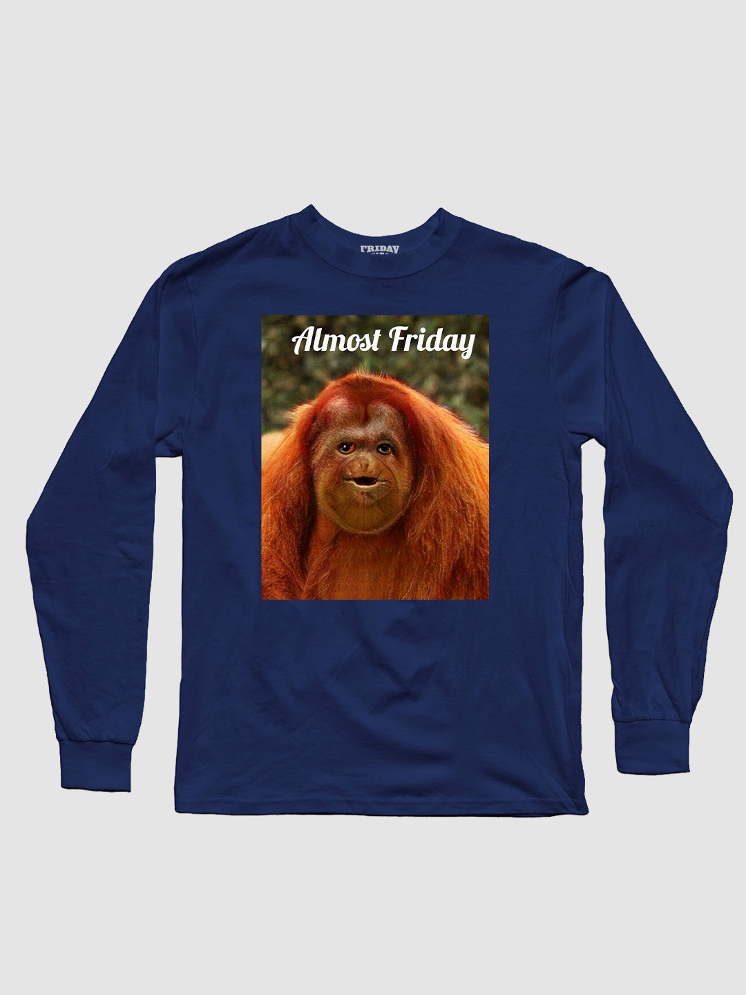 Almost Friday Orangutan Long Sleeve