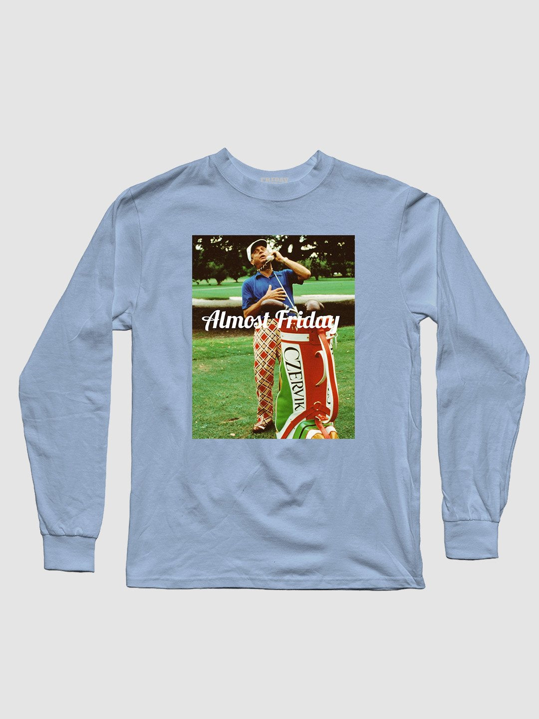 Almost Friday Phone Long Sleeve