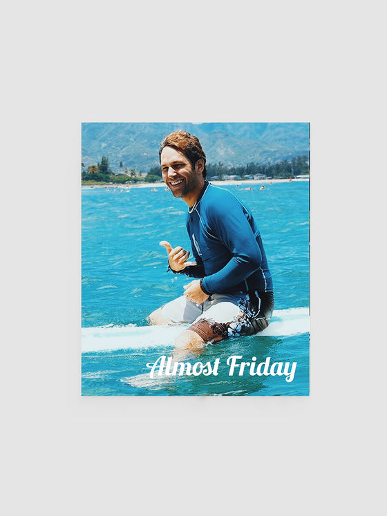 Almost Friday Shaka Poster