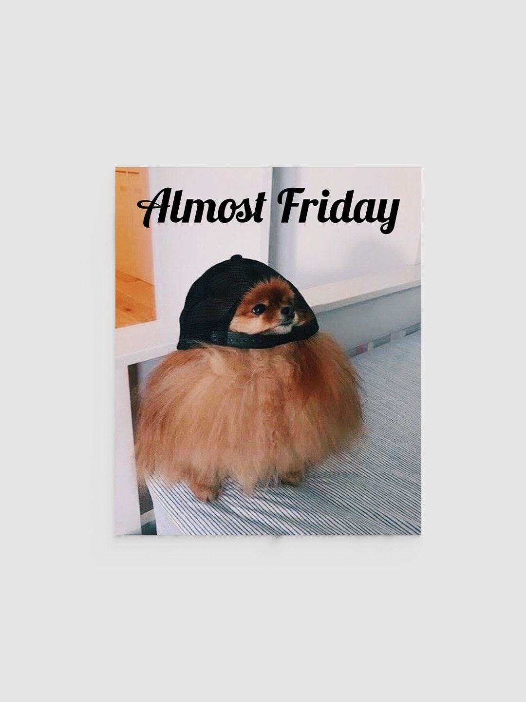 Almost Friday cap Poster