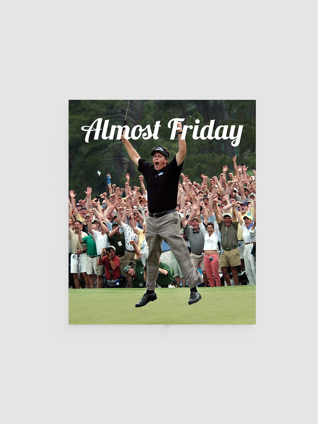 Almost Friday Inches Poster