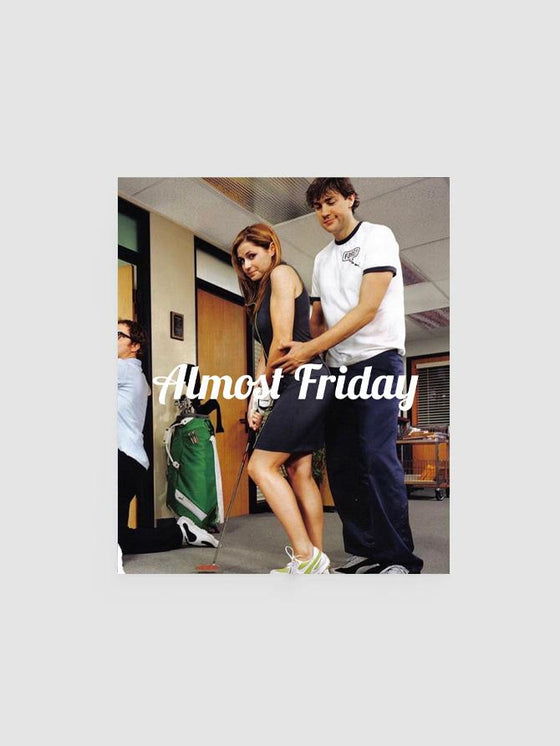 Almost Friday Putt Poster