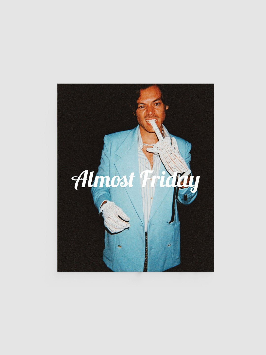 Almost Friday White Glove Poster