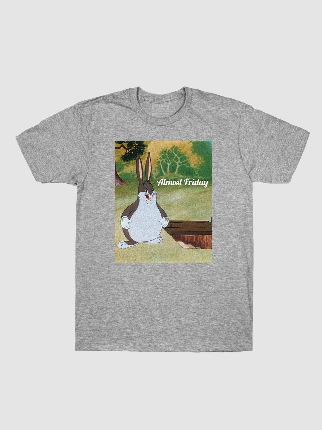 Almost Friday Chungus T-Shirt