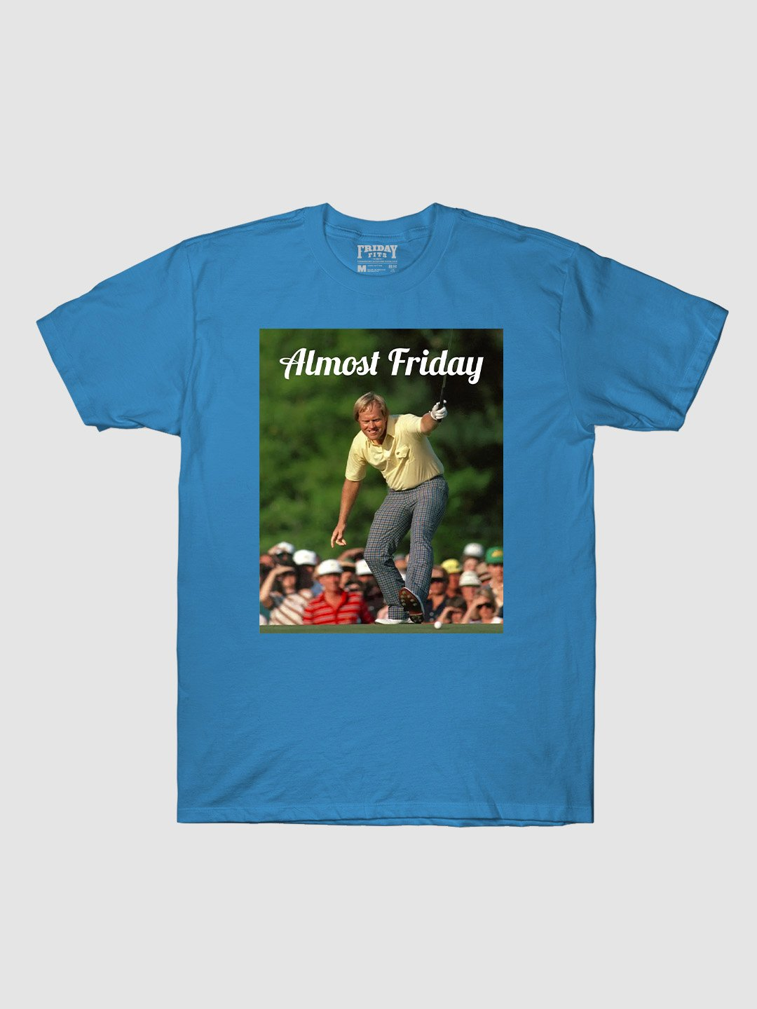 Almost Friday Putt Drop T-Shirt