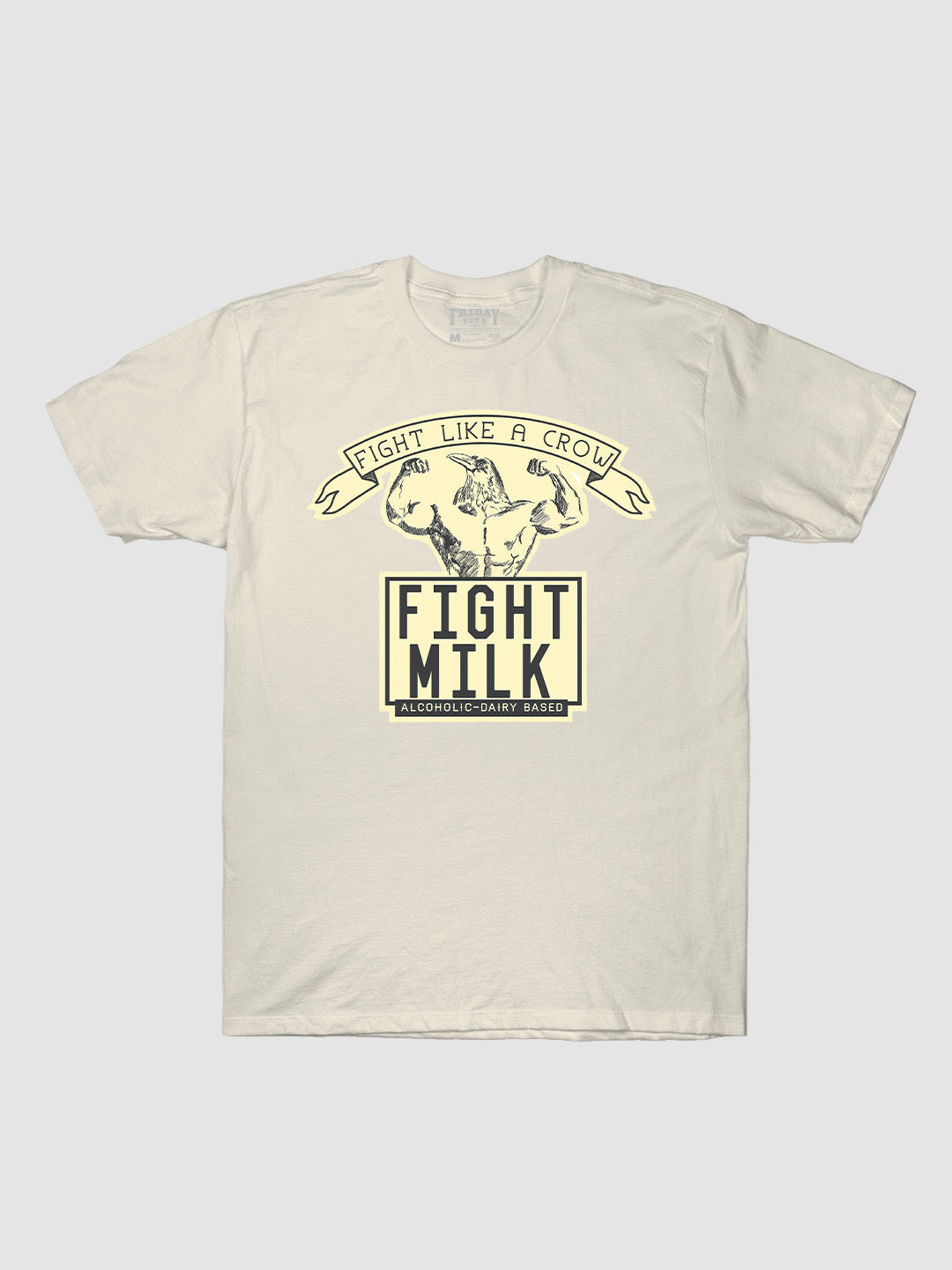 Fight Milk T-Shirt