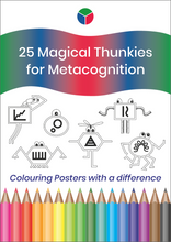 Load image into Gallery viewer, 25 Magical Thunkies for Metacognition - Colouring Posters