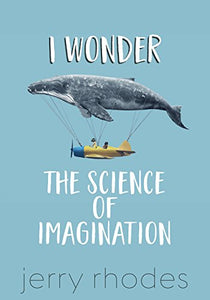 I Wonder... the Science of Imagination