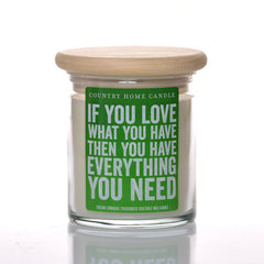 If You Love What You Have, You Have Everything You Need