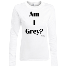 Load image into Gallery viewer, Am I Grey? Long Sleeve Shirt Black