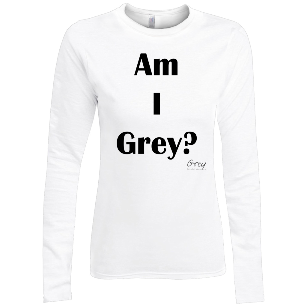 Am I Grey? Long Sleeve Shirt Black