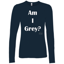 Load image into Gallery viewer, Am I Grey? Long Sleeve Shirt white