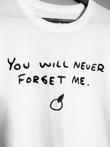you will never forget me